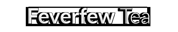 Feverfew Tea